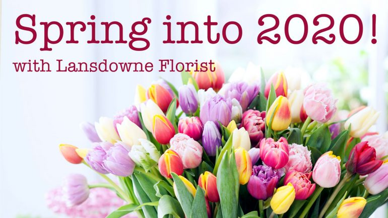 Spring into 2020 with beautiful Fresh Flowers!